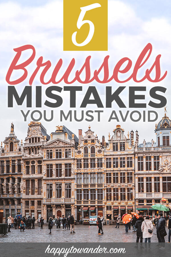 Visit Brussels Like a Smartie: 5 Brussels Travel Mistakes to ...