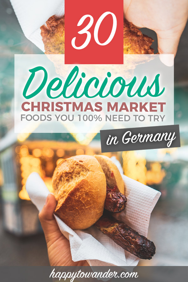 These are THE must-eat foods you must try at a German Christmas Market. If you're visiting any European Christmas Markets this winter, be sure to save this! #Germany #ChristmasMarkets #ChristmasMarket