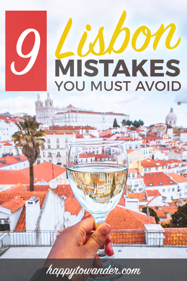 Lisbon, Portugal is an amazing city. If you plan to travel to Lisbon soon, don't miss this great guide on mistakes to avoid in Lisbon, including things NOT to do in Lisbon and how to spot scammy tourist traps. #lisbon #travel #portugal