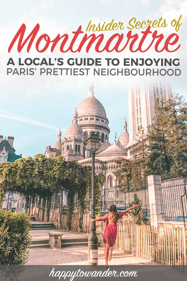 A local's guide to enjoying Montmartre, Paris, one of the prettiest neighbourhoods and one of the best places to visit in Paris! Includes a list of things to do in Montmartre, how to avoid tourist traps, where to eat in Montmartre and lots of gorgeous Montmartre photography to inspire your Paris visit. #Paris #Montmartre #Travel #France