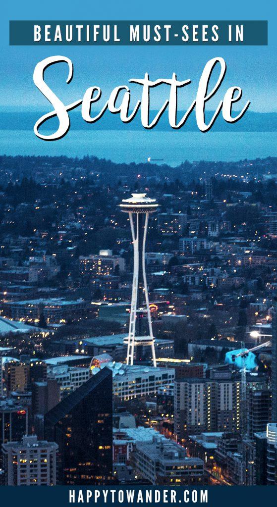 Beautiful must-sees in Seattle