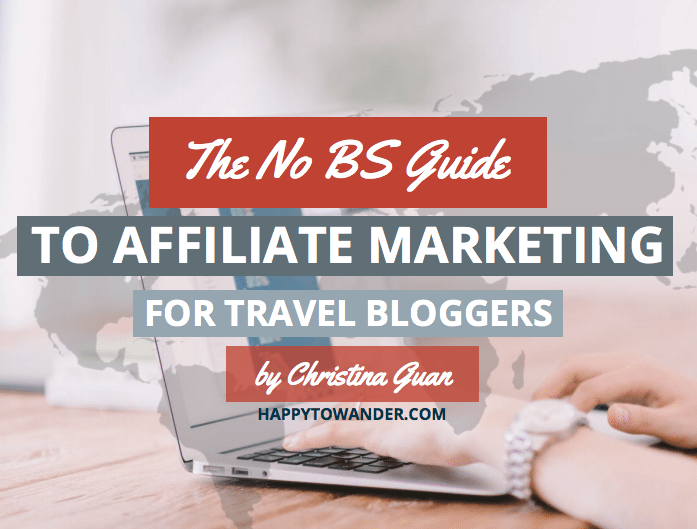 No BS Guide to Affiliate Marketing for Travel Bloggers
