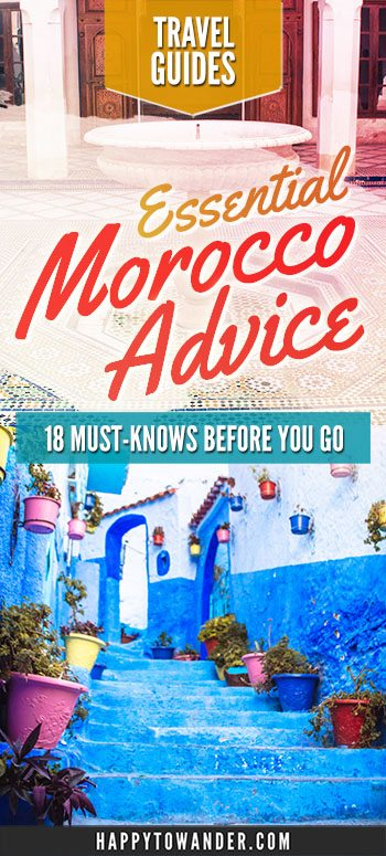 ESSENTIAL Morocco travel tips that every traveler needs to know if they plan on visiting Morocco. Especially perfect for female travellers visiting Morocco and major cities like Marrakech, Chefchaouen, Fez and Essaouira. #Morocco #Travel #Africa #TravelTips